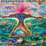 lp-stories 6 : fleetwood mac - then play on (extended blog)